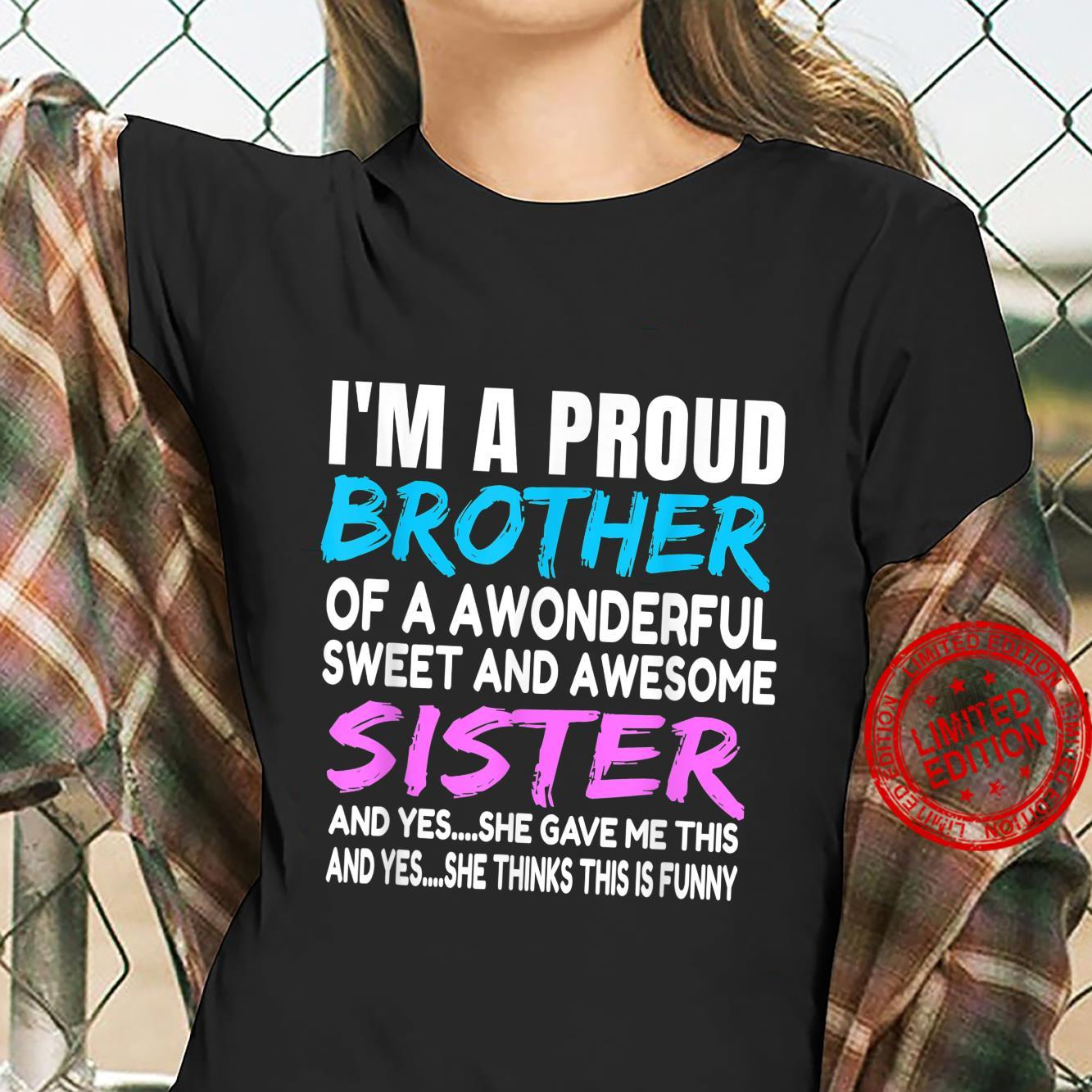 I'm A Proud Brother of wonderful And Awesome Sister Shirt ladies tee
