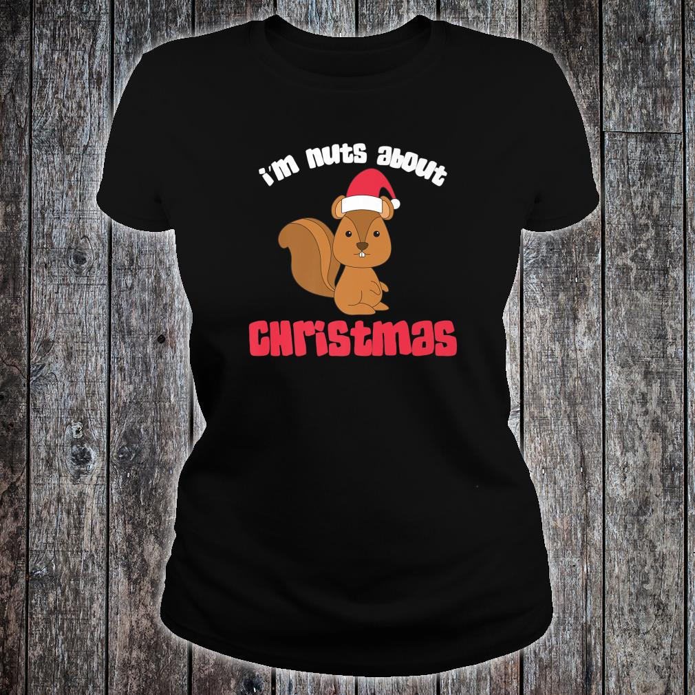 I'm Nuts About Christmas Squirrel Pun Santa Hat Shirt ladies tee