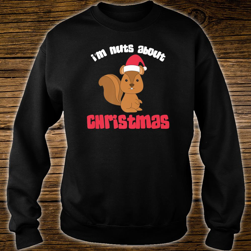 I'm Nuts About Christmas Squirrel Pun Santa Hat Shirt sweater