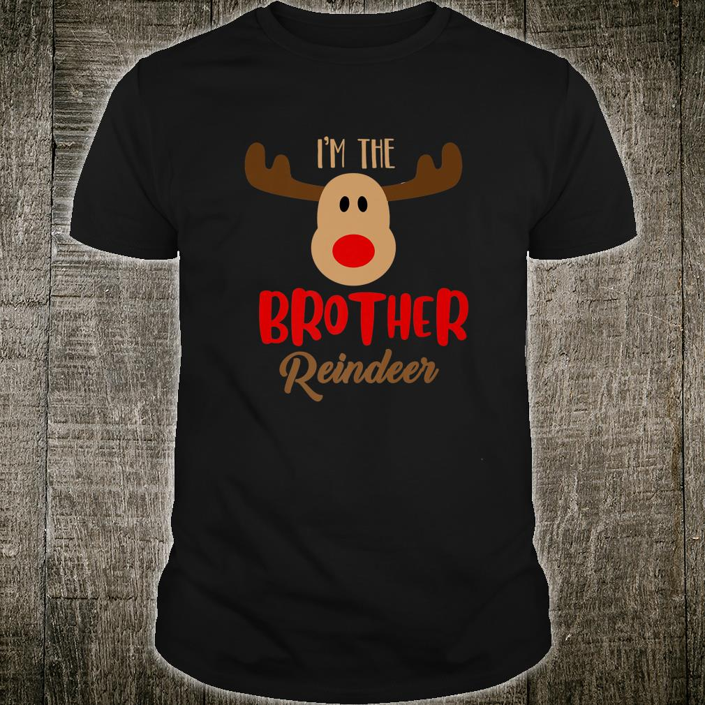 I'm The Brother Reindeer Matching Family Christmas Shirt