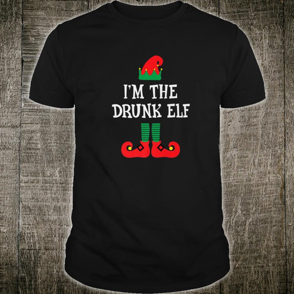 I'm The Drunk Elf Matching Family Group Christmas Shirt