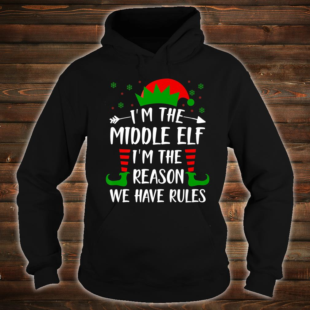 I'm The Middle Elf I'm The Reason We Have Rules Shirt hoodie