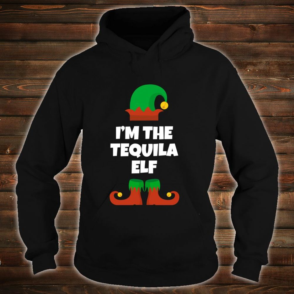 I'm The Tequila Elf Family Christmas Drinking Shirt hoodie