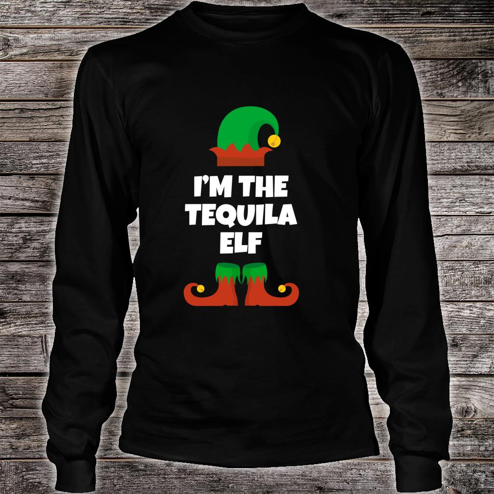 I'm The Tequila Elf Family Christmas Drinking Shirt long sleeved