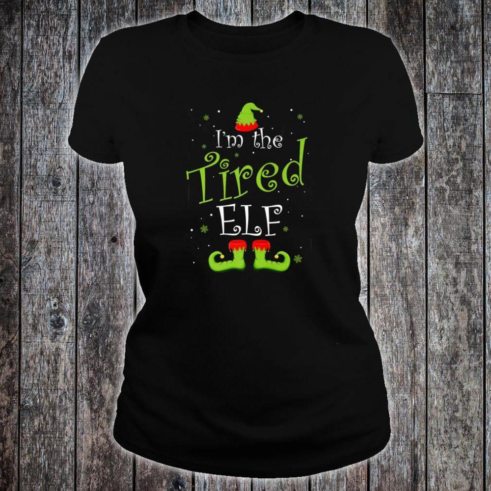 I'm The Tired Elf Christmas Group Matching Family Xmas Shirt ladies tee