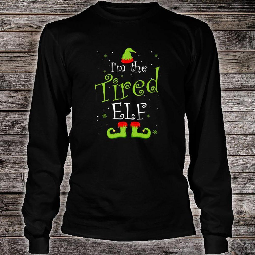 I'm The Tired Elf Christmas Group Matching Family Xmas Shirt long sleeved