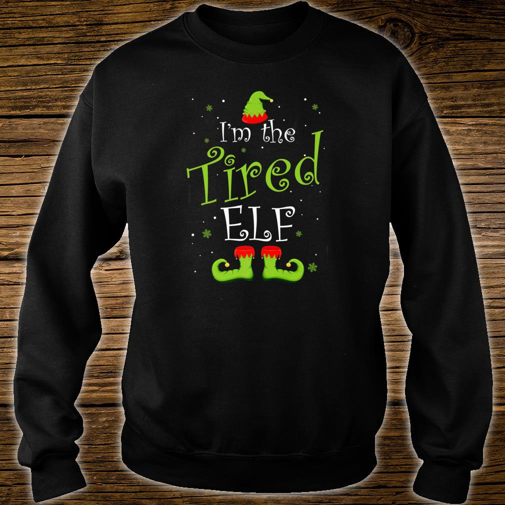 I'm The Tired Elf Christmas Group Matching Family Xmas Shirt sweater