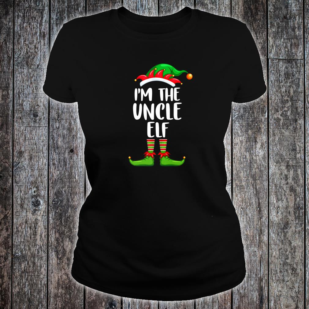 I'm The Uncle Elf Shirt Matching Family Group Christmas Shirt ladies tee
