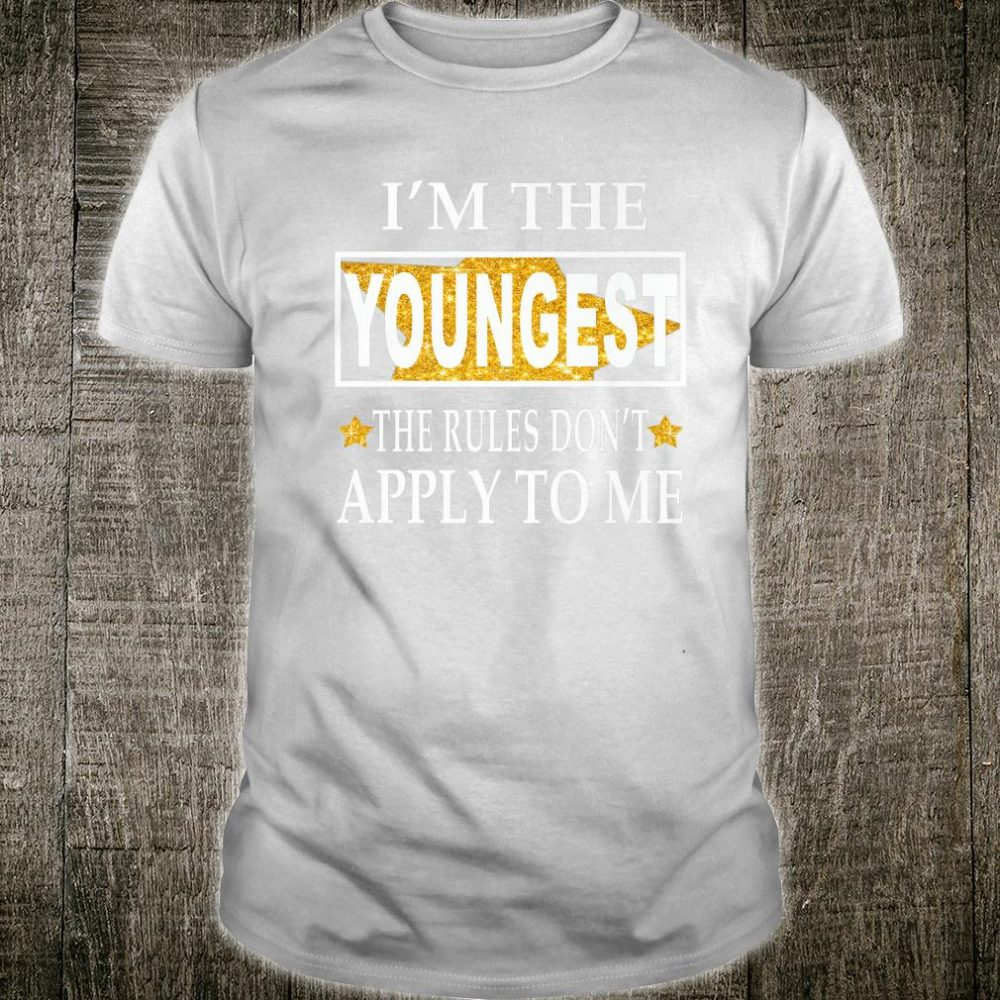 Im the youngest the rules dont apply to me Christmas Shirt