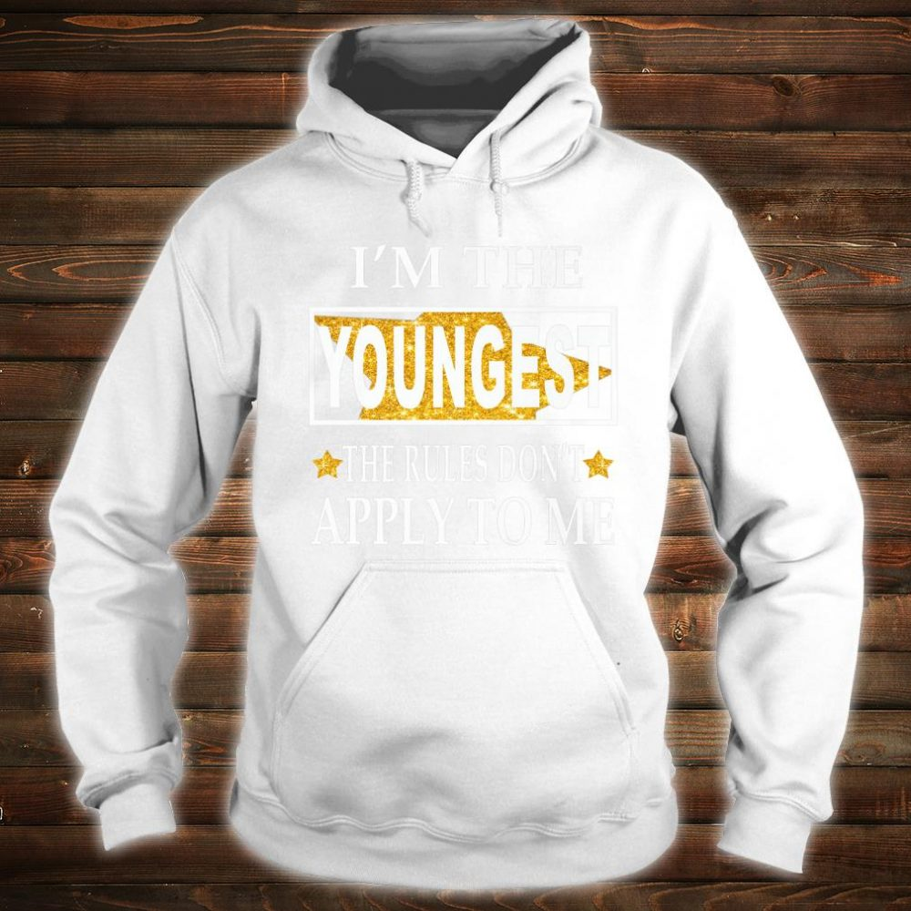 Im the youngest the rules dont apply to me Christmas Shirt hoodie
