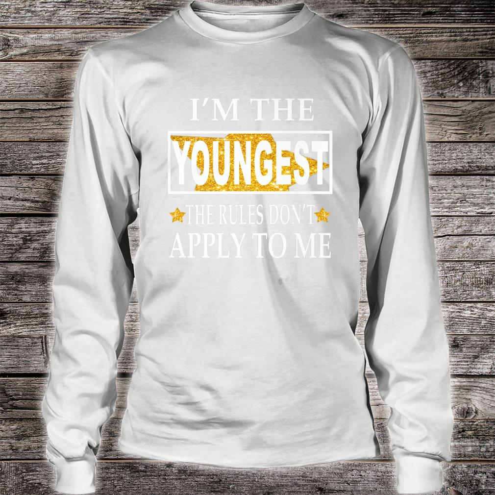 Im the youngest the rules dont apply to me Christmas Shirt long sleeved