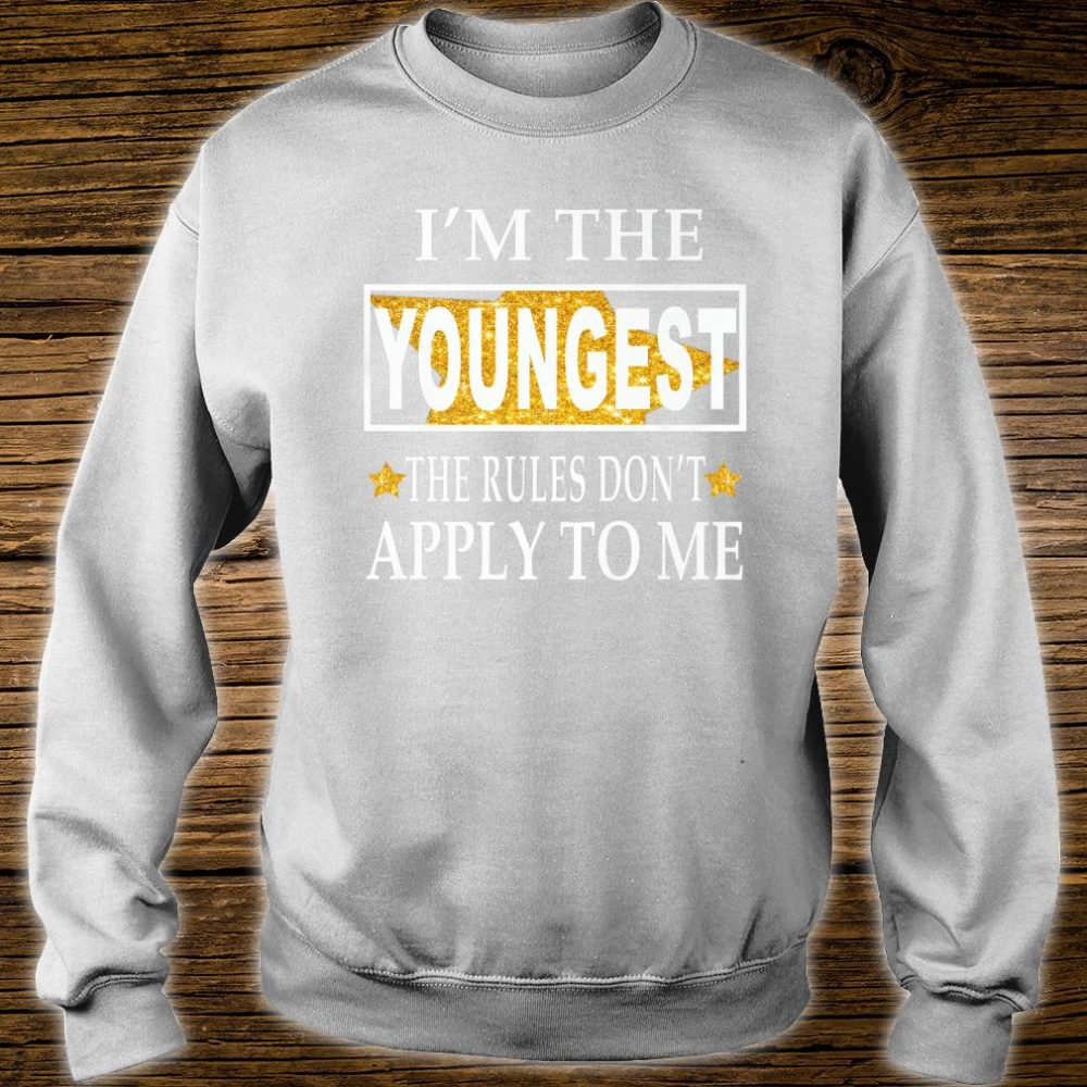 Im the youngest the rules dont apply to me Christmas Shirt sweater