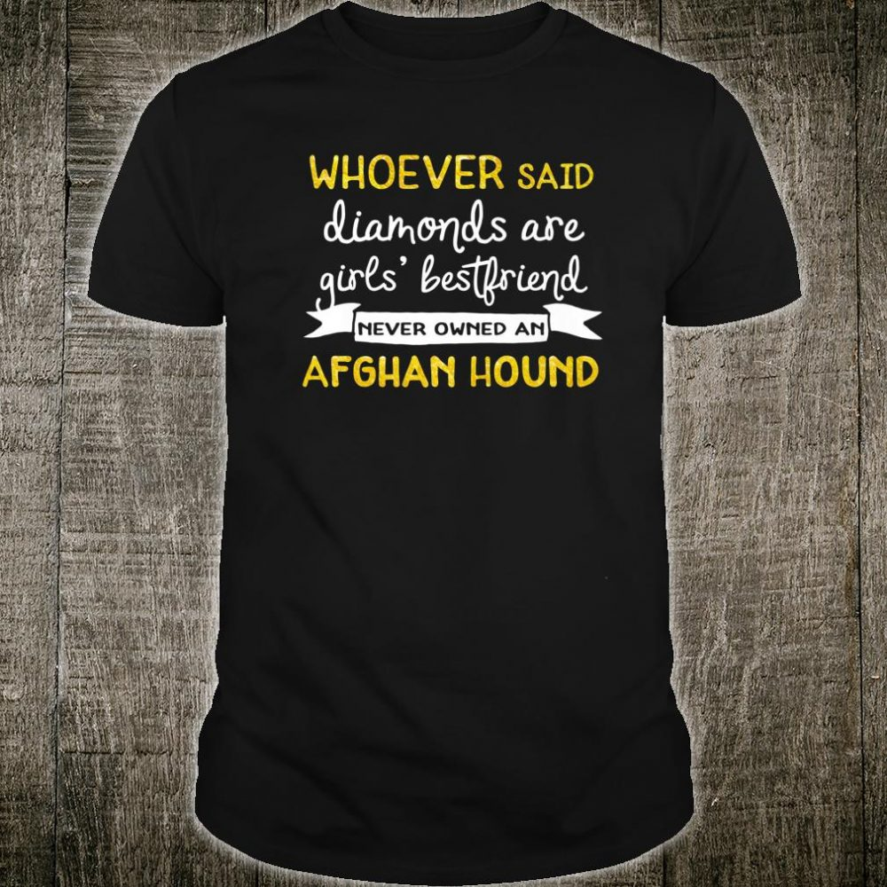 Inspirational Statement Afghan Hound Shirt