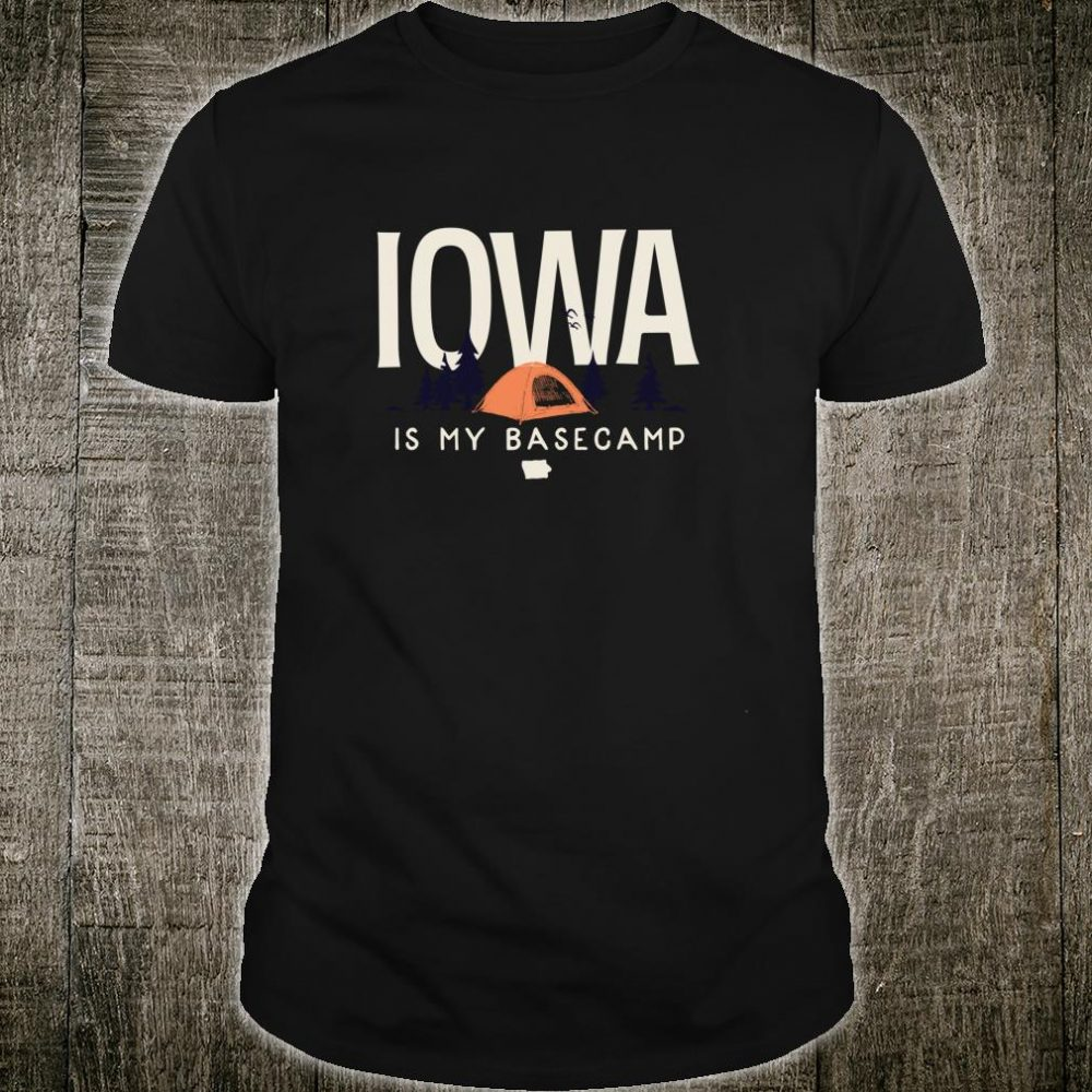 Iowa is my Base Camp Shirt