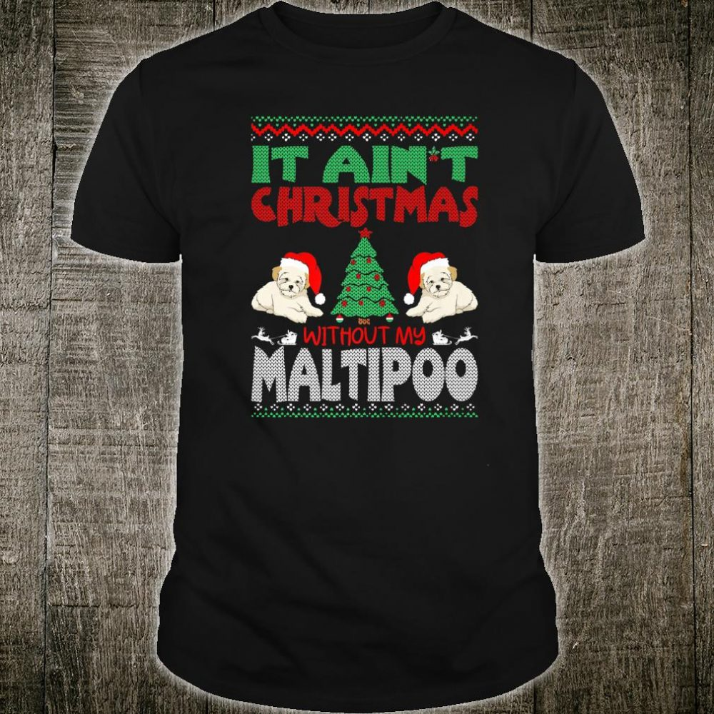 It Aint Christmas Without My Maltipoo Pets Shirt