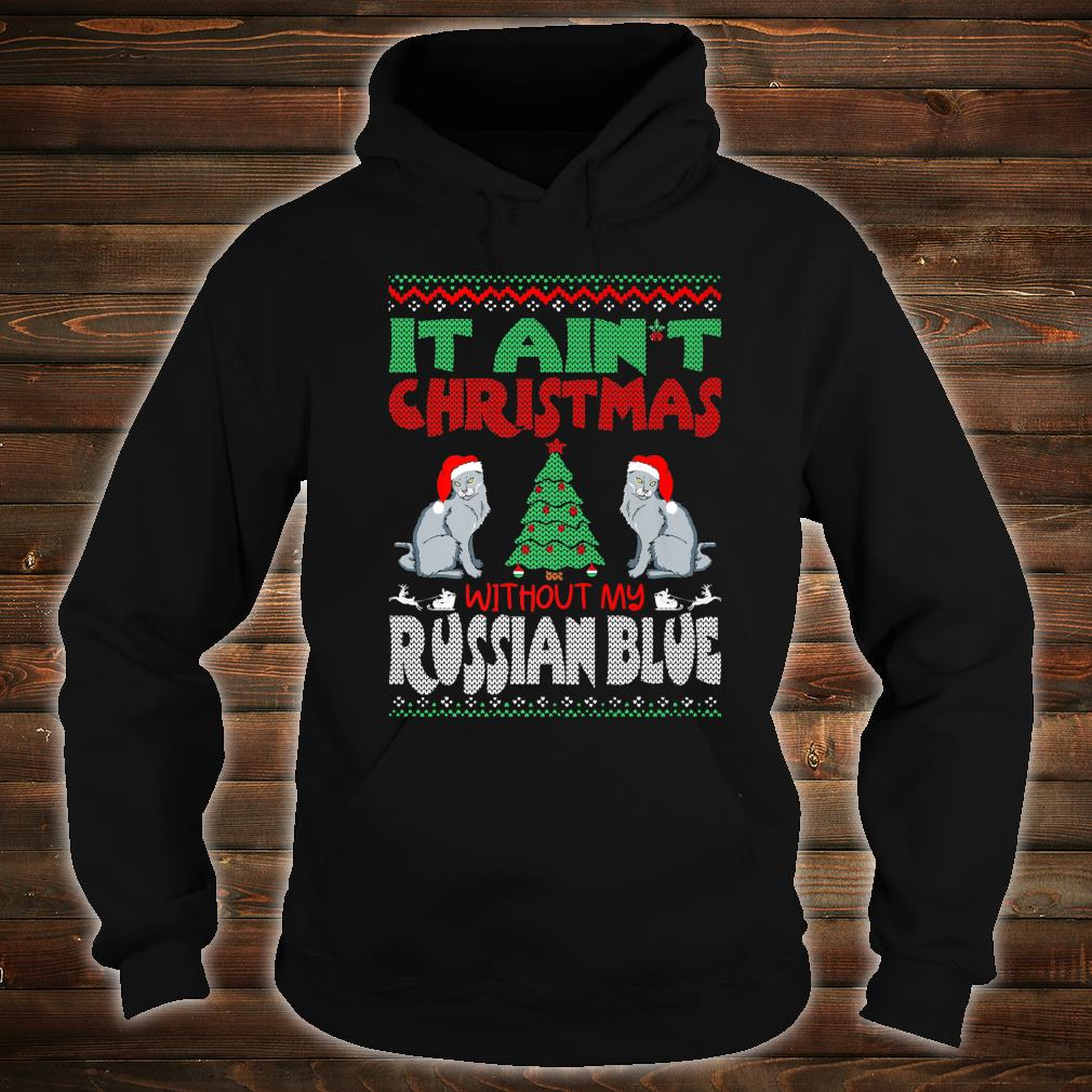 It Aint Christmas Without My Russian Blue Pets Shirt hoodie