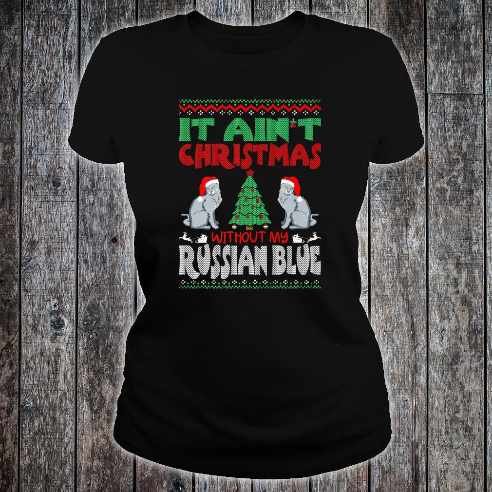 It Aint Christmas Without My Russian Blue Pets Shirt ladies tee
