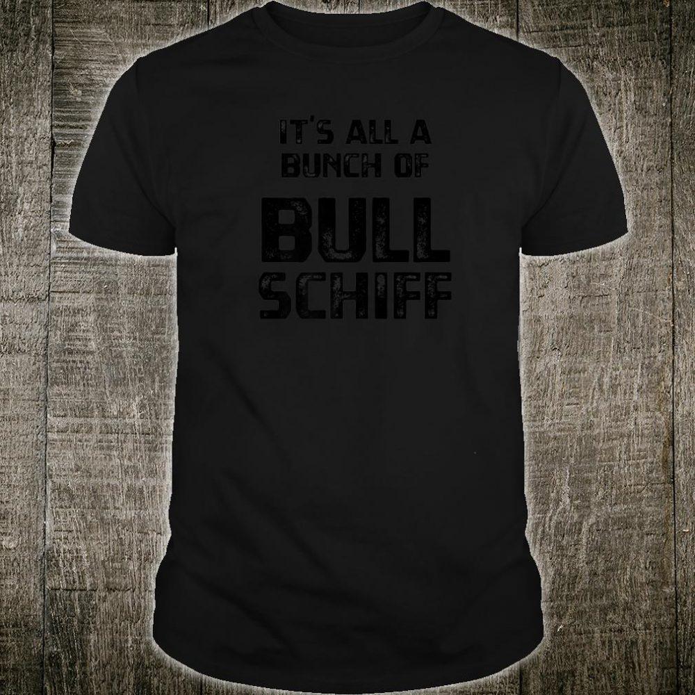 Its A Bunch Of Bull Schiff Pro Trump Patriotic Conservative Shirt