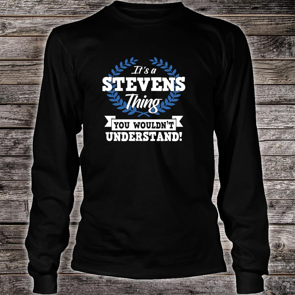 It's A Stevens Thing You Wouldn't Understand Name Shirt Long sleeved