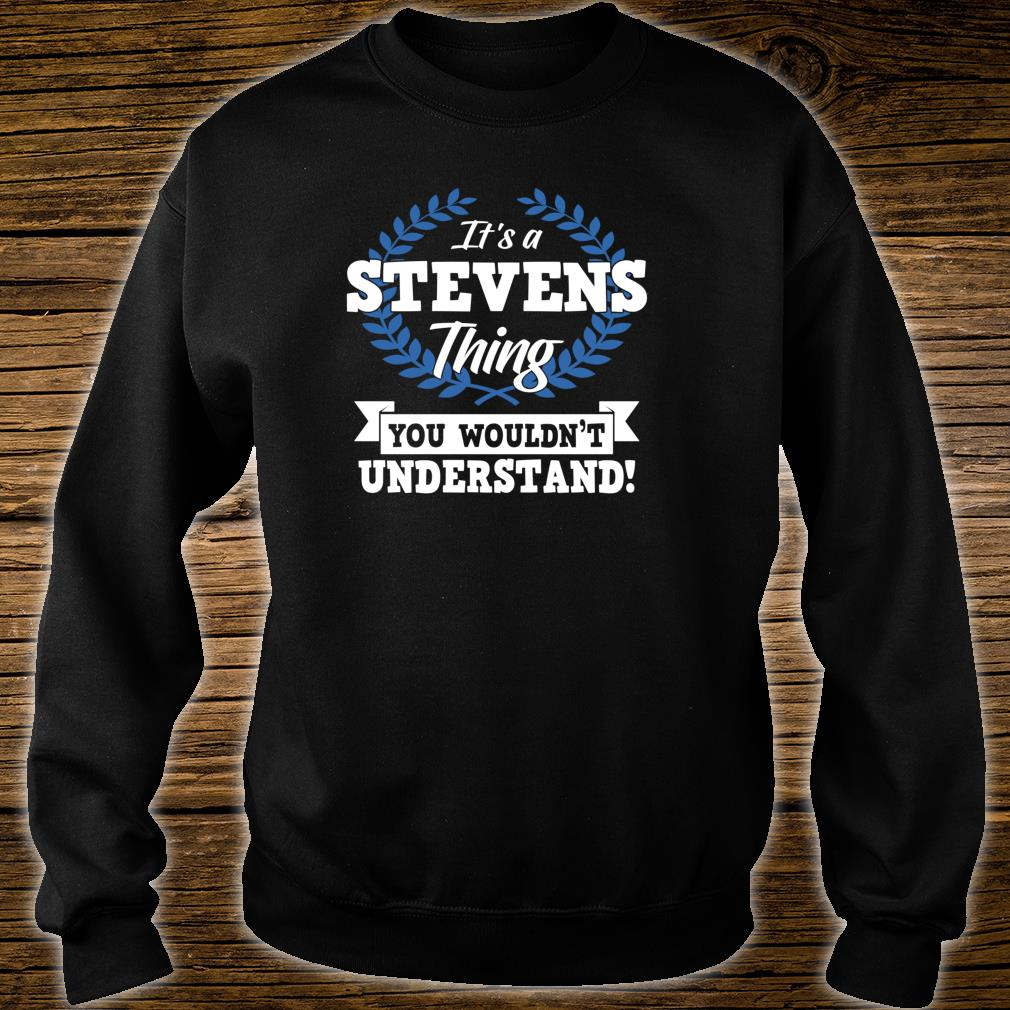 It's A Stevens Thing You Wouldn't Understand Name Shirt sweater