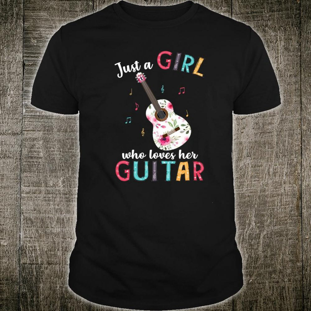Just A Girl Who Loves Her Guitar Guitarist Shirt