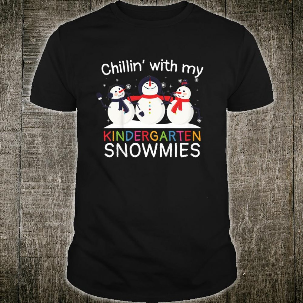 Kids Chillin' With My Kindergarten Snowmies Christmas Holiday Shirt