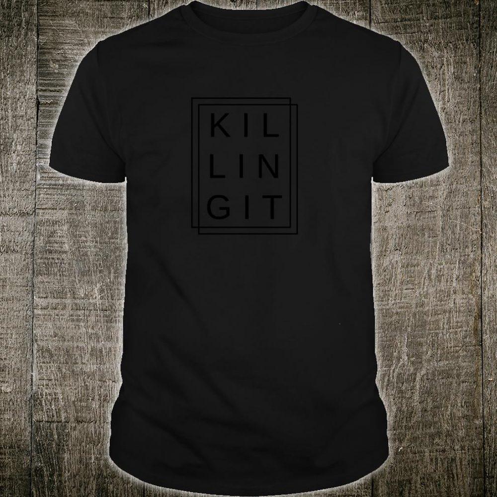 Killing It Success Positive Good Vibes Happiness Shirt