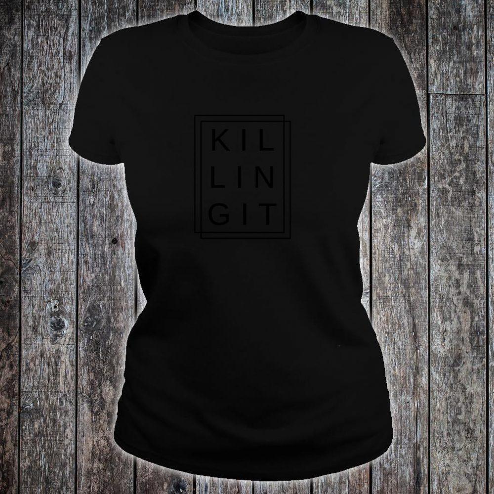 Killing It Success Positive Good Vibes Happiness Shirt ladies tee