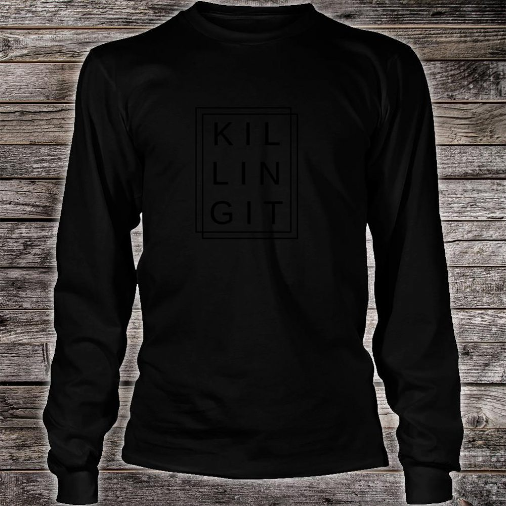 Killing It Success Positive Good Vibes Happiness Shirt long sleeved