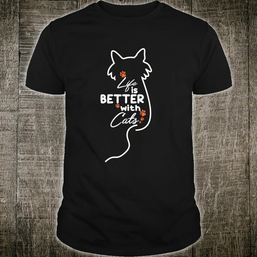 Life Is Better With Cats Cat Mom Kitten Owner Shirt