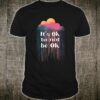 Mental Health Matters End The Stigma Mental Health Awareness Shirt