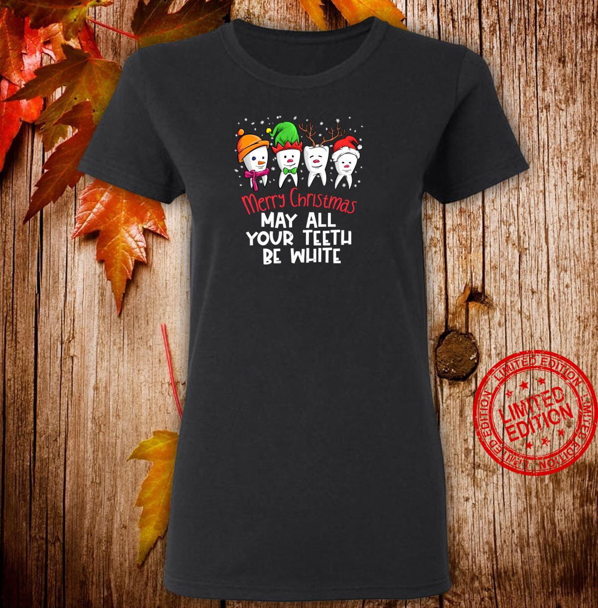 Merry Christmas May All Yourth Be White Dentist Shirt ladies tee