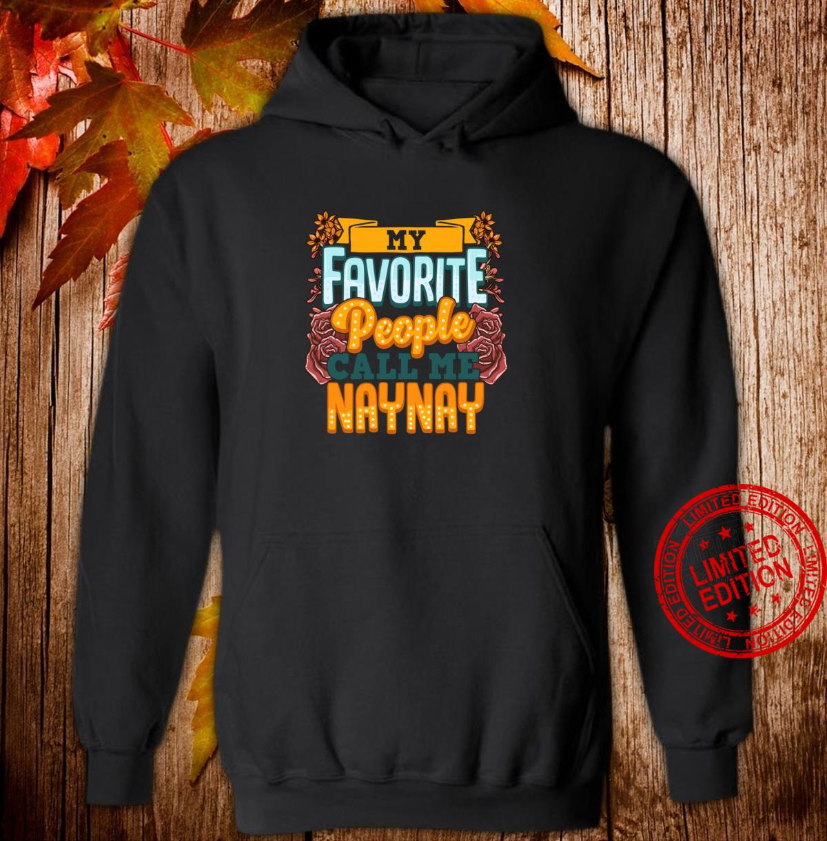 My Favorite People Call Me Naynay Cute Mothers Day Shirt hoodie