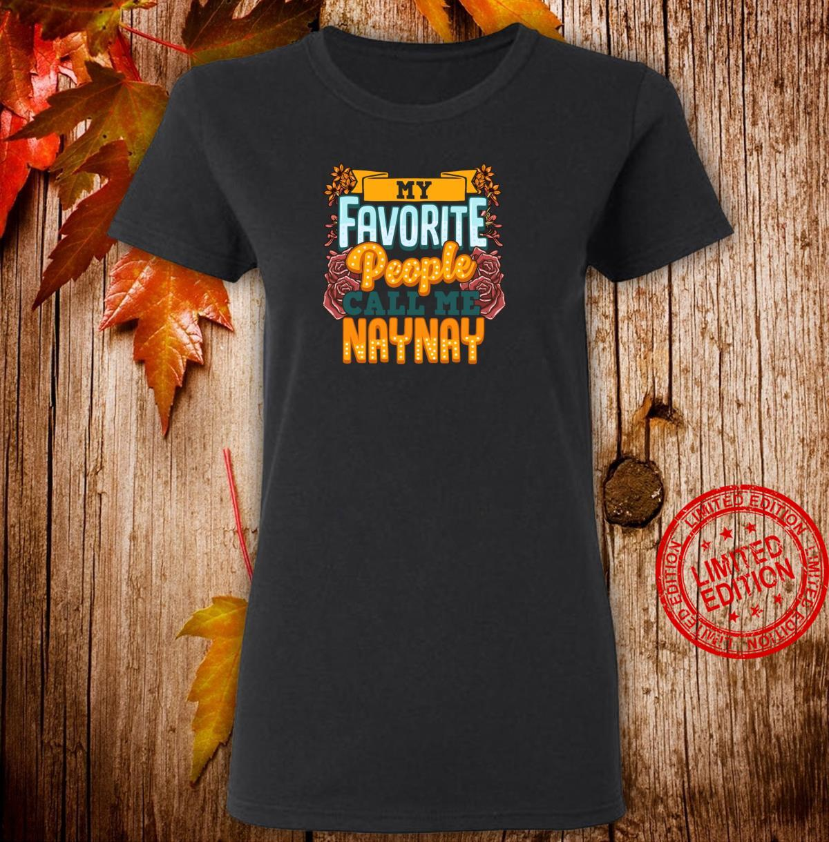 My Favorite People Call Me Naynay Cute Mothers Day Shirt ladies tee