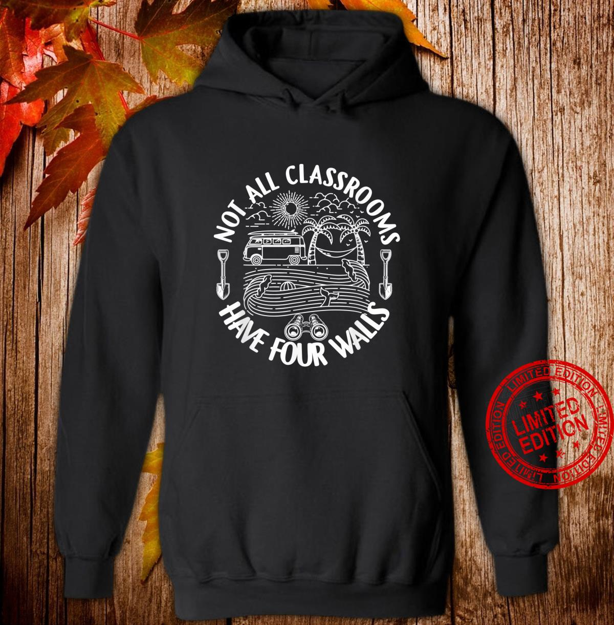 Not All Classroom Have Four Walls Homeschool Nature Shirt hoodie
