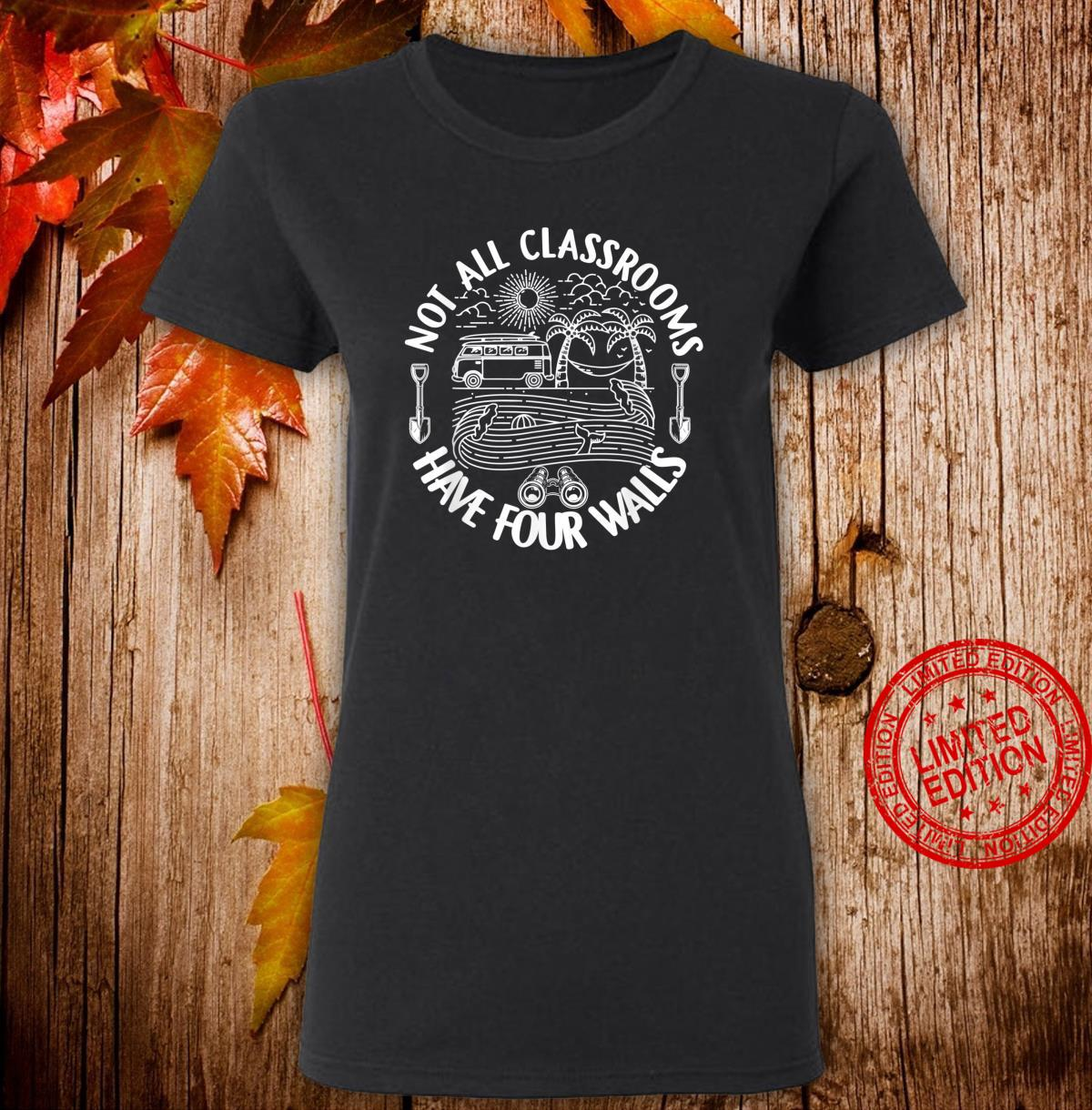 Not All Classroom Have Four Walls Homeschool Nature Shirt ladies tee