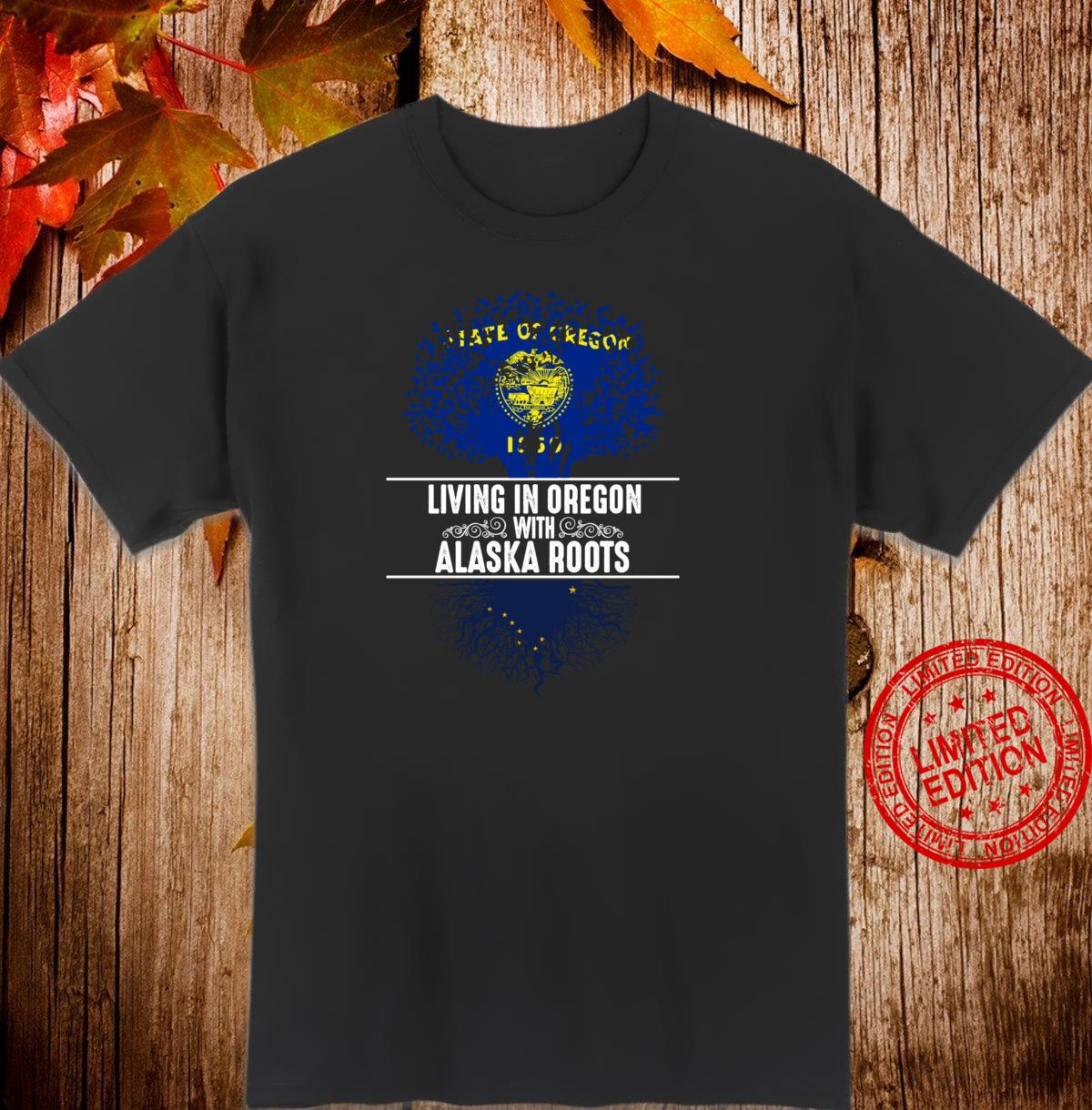 Oregon Home Alaska Roots State Tree Flag Love Shirt