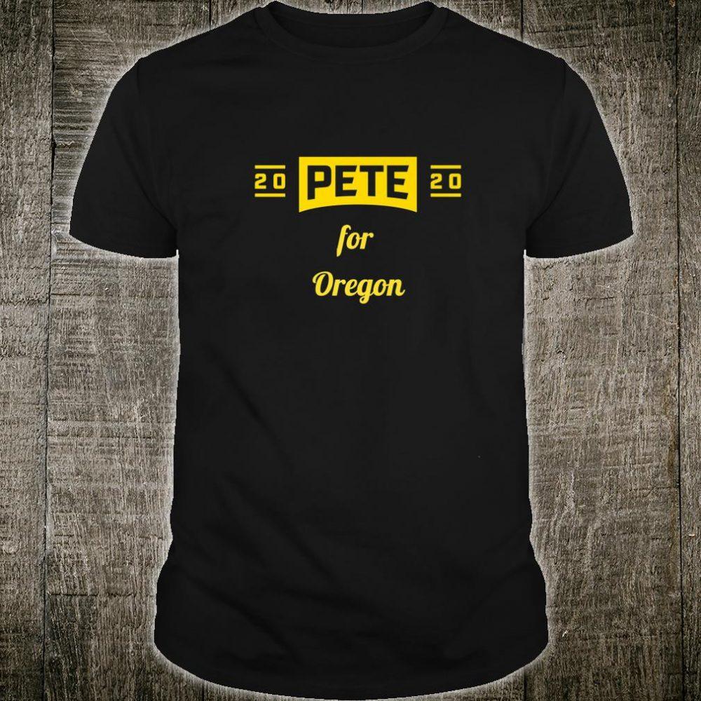 Pete for Oregon Buttigieg for President Shirt