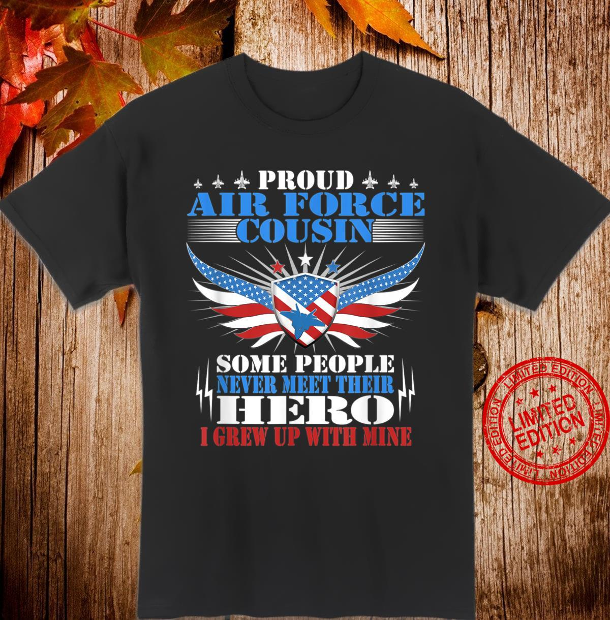Proud Air Force Cousin I Grew Up With Mine Family Shirt