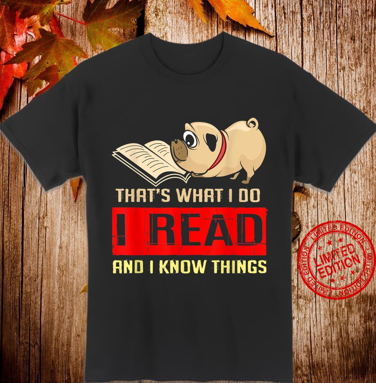 Pug Thats What I Do I Read And I Know Things Shirt