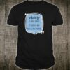 Sobriety Is Never Owned It's Rented Shirt