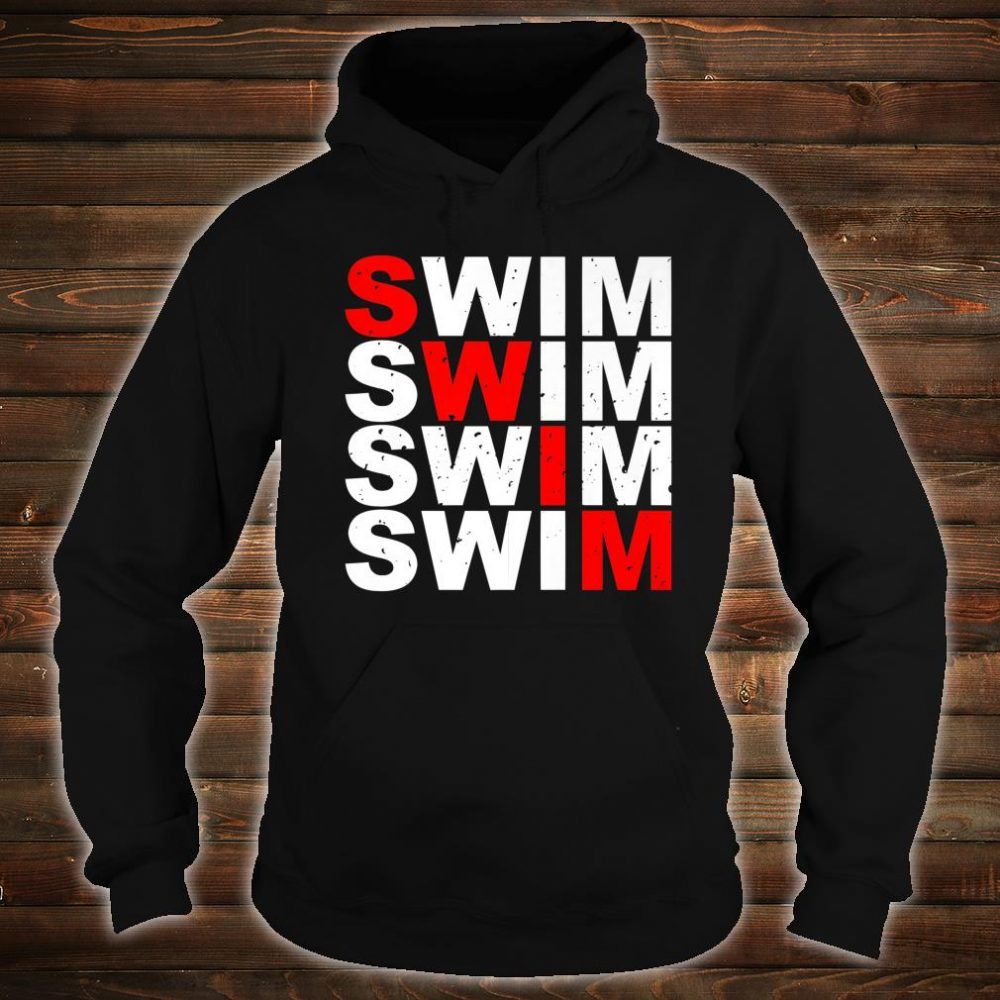 Swim Swim Swim Swim distressed logo Shirt hoodie