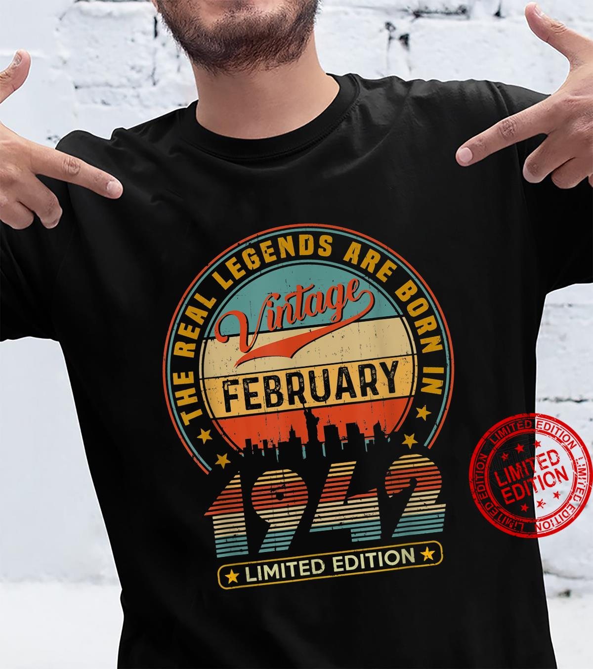 The Real Legend Are Born In February 1942 Limited Edition Shirt