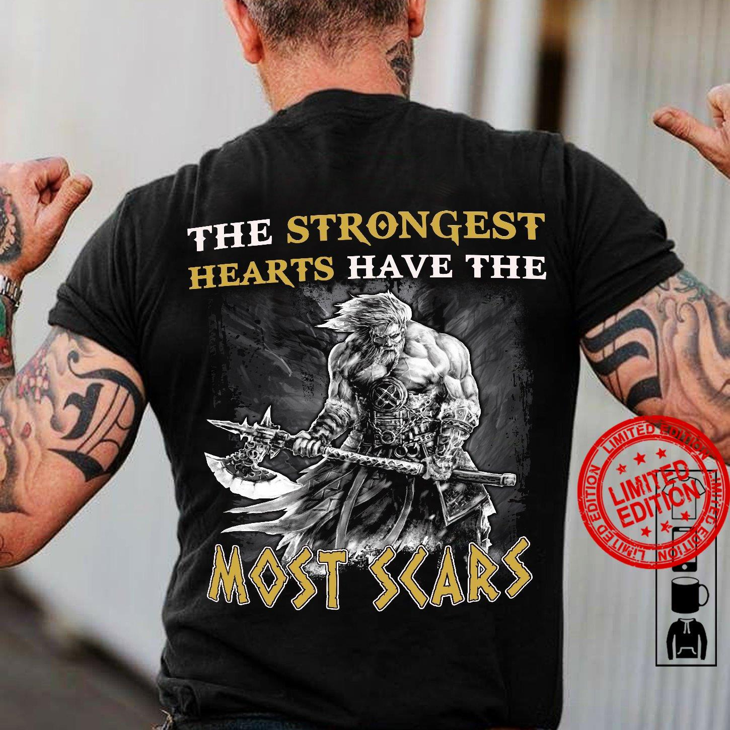 The Strongest Hearts Have The Most Scars Shirt