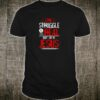 The Struggle is Real but so is Jesus Christian Saying Shirt