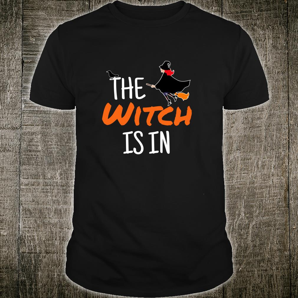 The Witch Is In Halloween Shirt