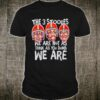 We Are Not As Think As Shirt
