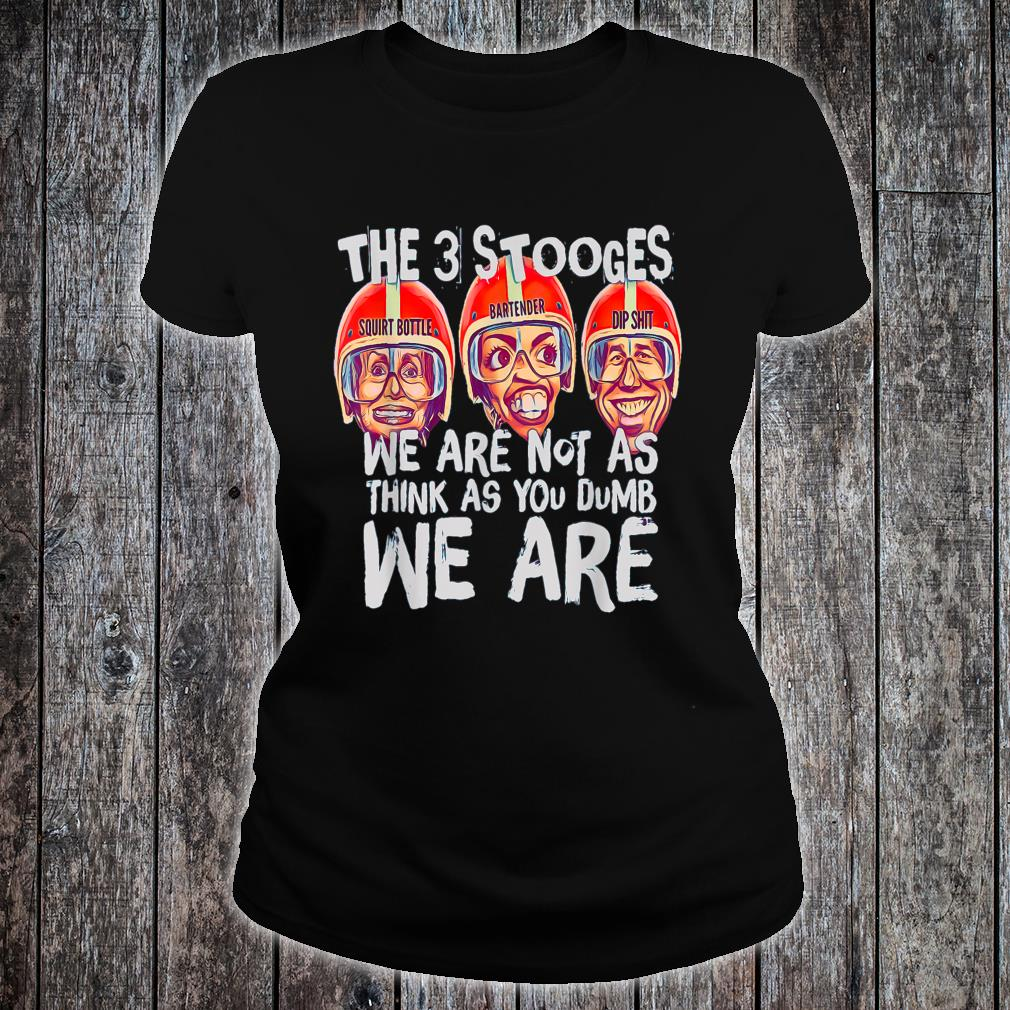 We Are Not As Think As Shirt ladies tee