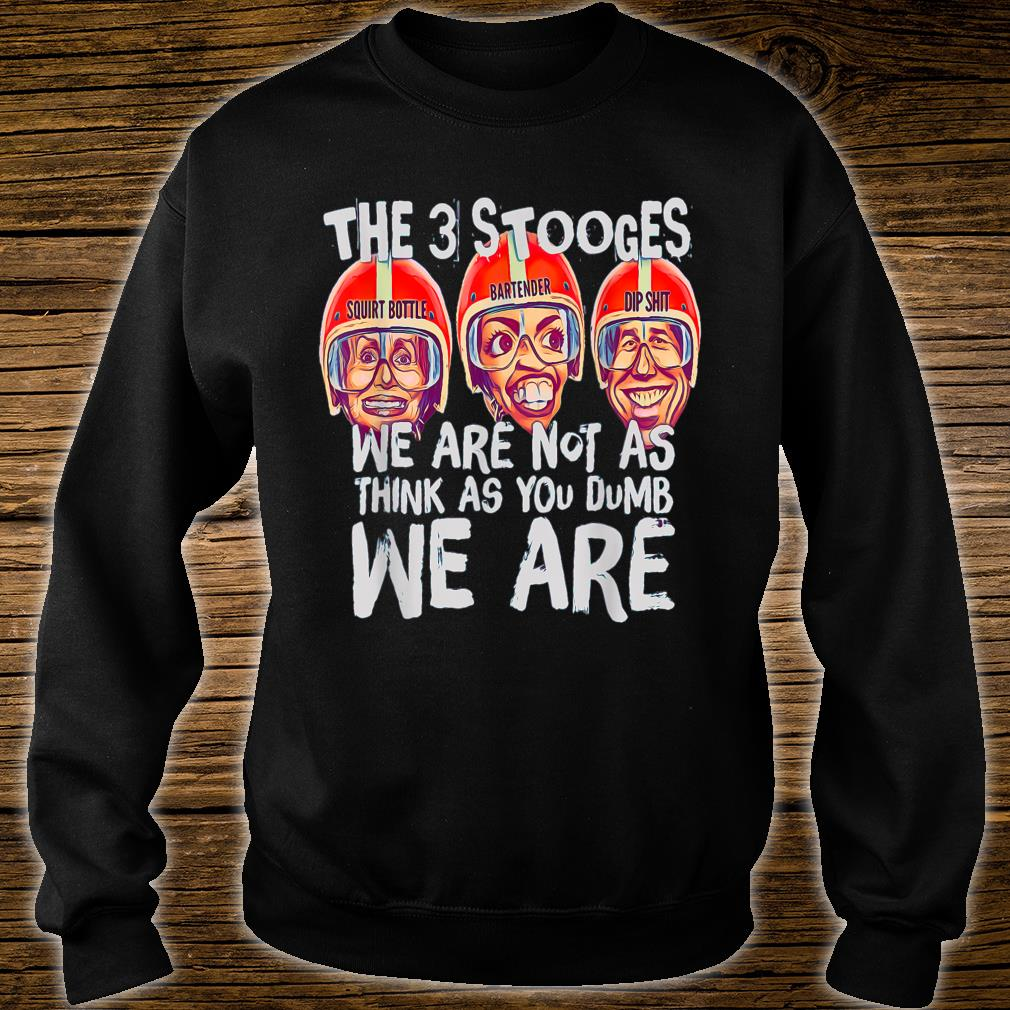 We Are Not As Think As Shirt sweater