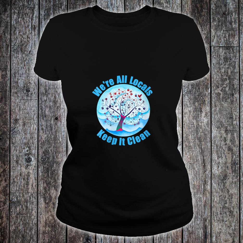We're All Locals Keep It Clean Community Supports Locals ladies tee